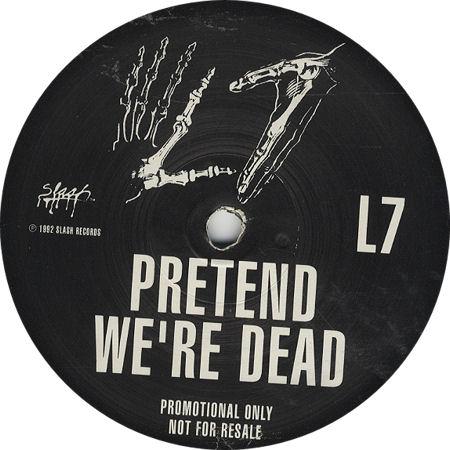 """L7 Pretend We're Dead - Etched B-Side UK Promo 12"""" vinyl single (eil.com)"""